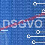 Informationsveranstaltung DSGVO wirkt (?) – 1 Jahr DSGVO – Praxiserfahrungen und Evaluation